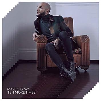 Ten More Times