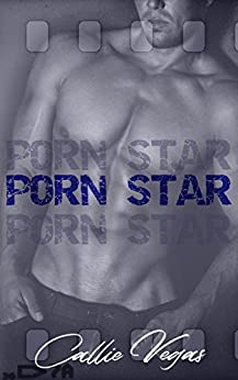 Porn Star: A Second Chance, Secret Baby Romance by [Callie Vegas]