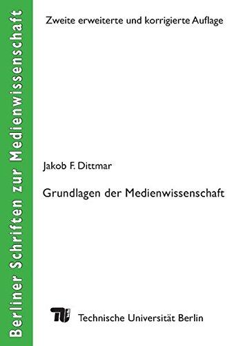 Grundlagen der Medienwissenschaft. 2., erw. und korr. Aufl. (Berliner Schriften zur Medienwissenschaft)