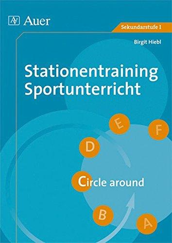 Stationentraining Sportunterricht: Circle around (5. bis 7. Klasse)