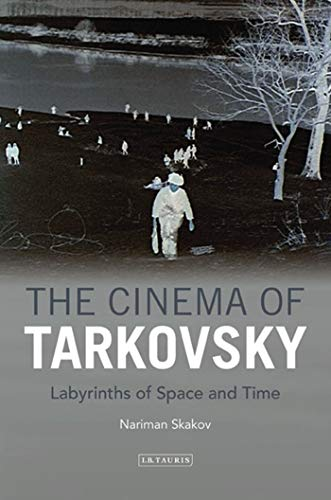 The Cinema of Tarkovsky: Labyrinths of Space and Time (KINO - The Russian and Soviet Cinema) (English Edition)