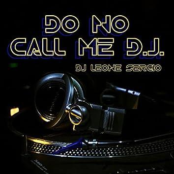 Do No Call Me D.j.