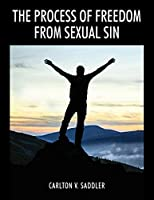 The Process of Freedom from Sexual Sin