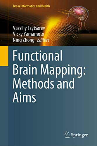 Functional Brain Mapping: Methods and Aims (Brain Informatics and Health)