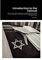 Introduction to the Talmud: Historical and Literary Introduction, Legal Hermeneutics of the Talmud, Talmudical Terminology and Methodology, Outline of Talmudical Ethics