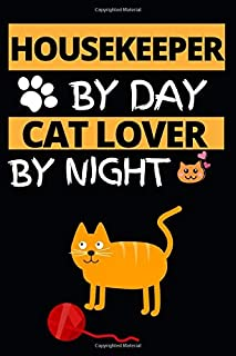 Housekeeper By Day Cat Lover By Night: Notebook Journal For Housekeepers