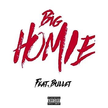 Big Homie (feat. Bullet)