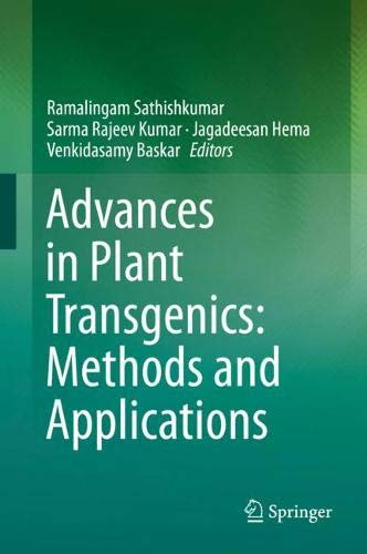 Advances in Plant Transgenics: Methods and Applications
