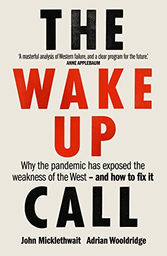 The Wake-up Call: Why the pandemic has exposed the weakness of the West - and how to fix it (English Edition)
