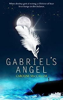 Gabriel's Angel by [Caroline MacCallum]