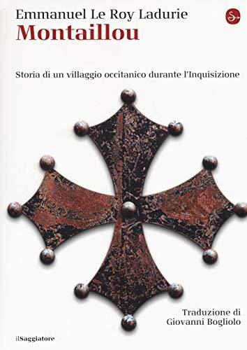 Montaillou. Storia di un villaggio occitanico durante l'Inquisizione