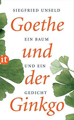 Goethe und der Ginkgo: Ein Baum und ein Gedicht (insel taschenbuch)