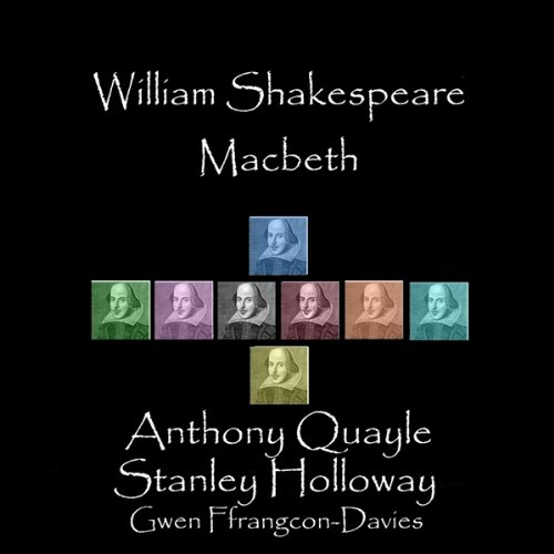 Macbeth                   By:                                                                                                                                 William Shakespeare                               Narrated by:                                                                                                                                 Anthony Quayle,                                                                                        Ian Holm,                                                                                        Alec McCowen,                   and others                 Length: 2 hrs and 8 mins     Not rated yet     Overall 0.0