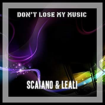 Don't Lose My Music