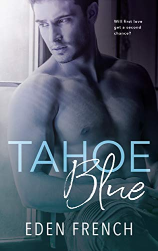 Tahoe Blue by [Eden French, BookSmith Design, Hot Tree Editing]