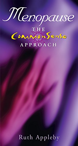 Menopause – The Commonsense Approach: Get Through the Menopause with Confidence