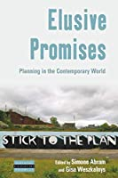 Elusive Promises: Planning in the Contemporary World (Dislocations (11))