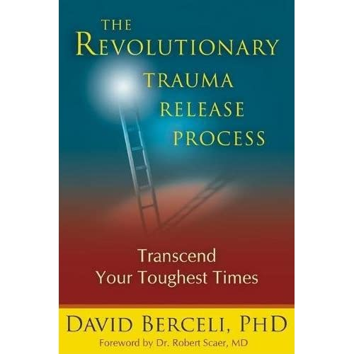 The Revolutionary Trauma Release Process: Transcend Your Toughest Time