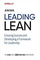 Leading Lean: Ensuring Success and Developing a Framework for Leadership (The Lean Series)