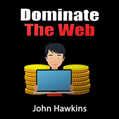 Dominate the Web                   De :                                                                                                                                 John Hawkins                               Lu par :                                                                                                                                 Robert Plank                      Durée : 28 min     Pas de notations     Global 0,0