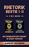 Rhetorik-Bestie 1+2: 600 Fremdwörter vereint in einer Version (Rhetorik Bestie 3)