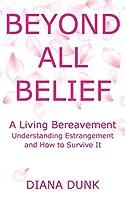 Beyond All Belief: A Living Bereavement