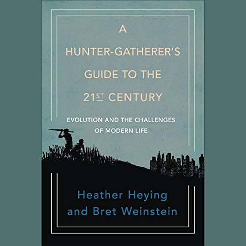 A Hunter-Gatherer's Guide to the 21st Century cover art