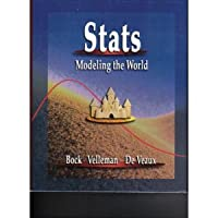 Stats: Modeling the World (2nd Edition) (DeVeaux/Velleman/Bock)
