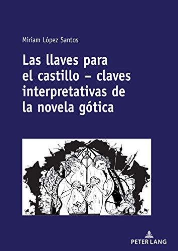 Las Llaves Para El Castillo - Claves Interpretativas de la Novela Gótica
