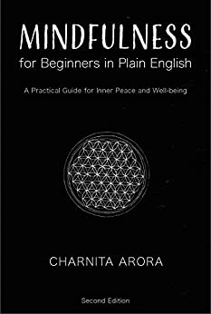 Mindfulness in Plain English: A Step-by-Step guide for happiness and contentment by [Charnita Arora]