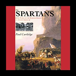 The Spartans                   By:                                                                                                                                 Paul Cartledge                               Narrated by:                                                                                                                                 John Lee                      Length: 8 hrs and 36 mins     210 ratings     Overall 3.6
