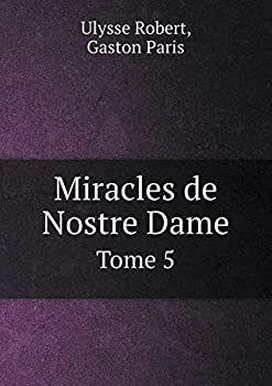 Paperback Miracles de Nostre Dame Tome 5 [French] Book