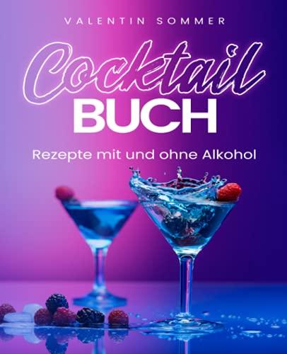 Cocktail Buch Rezepte mit und ohne...
