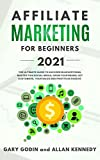 AFFILIATE MARKETING FOR BEGINNERS 2021: The Ultimate Guide To Succeed in Advertising, Master this Social Media, Grow your Brand, Get Customers, your Sales and Profits as Passive (English Edition)