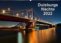 Duisburgs Naechte (Wandkalender 2022 DIN A2 quer): Nachtfotos aus Duisburg, Stadt und Industrie (Monatskalender, 14 Seiten )
