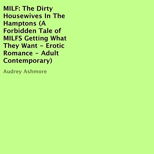 MILF: The Dirty Housewives in the Hamptons Audiobook By Audrey Ashmore cover art