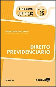 Coleção Sinopses Jurídicas - Direito Previdenciário - v. 25