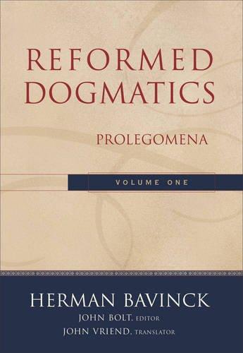 Reformed Dogmatics, Vol. 1: Prolegomena