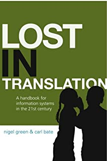 Lost In Translation: A handbook for information systems in the 21st century