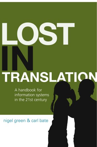 Lost In Translation: A handbook for information systems in the 21st century (English Edition)