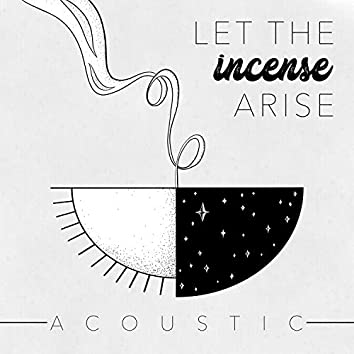 Let the Incense Arise (feat. Drew Brokke)