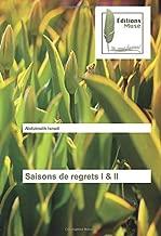 Saisons de regrets I & II (French Edition)