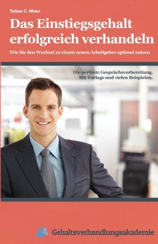 Das Einstiegsgehalt erfolgreich verhandeln: Wie Sie den Wechsel zu einem neuen Arbeitgeber optimal n
