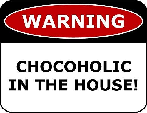 Yilooom Warnschild Chocoholic In The House, laminiert, lustiges Schild