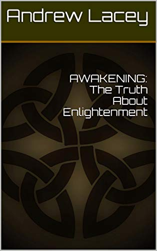 AWAKENING: The Truth About Enlightenment (English Edition)