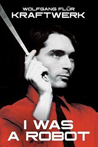 Flur, W: Kraftwerk: I Was A Robot