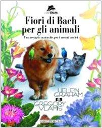 Fiori di Bach per animali. Una terapia naturale per i nostri amici