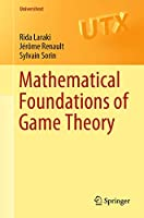 Mathematical Foundations of Game Theory (Universitext)