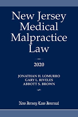 Compare Textbook Prices for New Jersey Medical Malpractice Law 2020  ISBN 9781628816167 by Lomurro, Jonathan H.,Riveles, Gary L,Brown, Abbott S