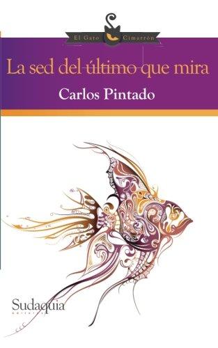 Free Ebook Pdf La sed del ultimo que mira (Spanish Edition) - ooddtoeap